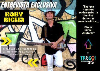 Entrevista a Roby Biglia • Artista y músico de Argentina